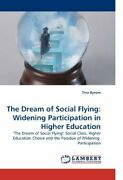 The Dream Of Social Flying Widening Participation In Higher E... By Byrom Tina