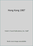 Hong Kong 1987 By Fodor's Travel Publications, Inc. Staff
