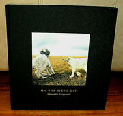Signed Alessandra Sanguinetti On The Sixth Day Animals People Photographs 1st Ed