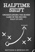 Halftime Shift Understanding The Money Game In The Second Half Of Life