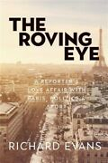 The Roving Eye A Reporter's Love Affair With Paris, Politics And Sport, Brand ...