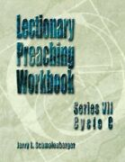 Lectionary Preaching Workbook Series Vii Cycle C [w... By Schmalenberger Jerr