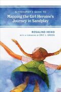 Therapistand039s Guide To Mapping The Girl Heroineand039s Journey In Sandplay Hardcove...