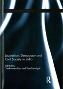 Journalism, Democracy And Civil Society In India, Hardcover By Rao, Shakuntal...
