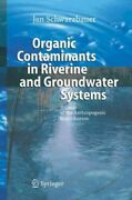 Organic Contaminants In Riverine And Groundwater Systems Aspects Of The Ant...