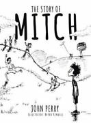 The Story Of Mitch By John Perry