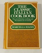 The Classic Italian Cook Book The Art Of Italian Cooking And Eating, M Hazan 1976