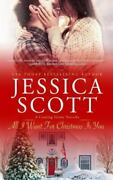 All I Want For Christmas Is You A Coming Home Novella By Jessica Scott