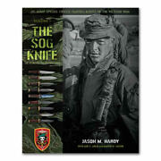 New Us Army Special Forces Fighting Knives Of The Vietnam War, The Sog Knife