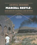 Archival Memories Marcell Restleand039s Research In Anatolia And Beyond Paperba...