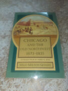 Chicago And The Old Northwest, 1673-1835 By Milo Milton Quaife 2001, Pb Ag