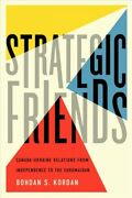 Strategic Friends Canada-ukraine Relations From Independence To The Euromai...