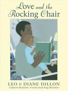 Love And The Rocking Chair, School And Library By Dillon, Leo Dillon, Diane,...