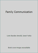 Family Communication By Lorin Basden Arnold Janet Yerby