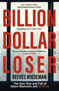 Billion Dollar Loser The Epic Rise And Fall Of Wework By Reeves Wiedeman