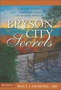 Bryson City Secrets Even More Tales Of A Small-town Doctor In The Smoky Mount..