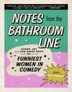 Notes From The Bathroom Line Humor Art And Low-grade Panic From 150 Of The