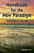 Handbook For The New Paradigm 3 Books In 1 Volumes I, Ii, Iii, Brand New, ...