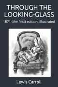 Through The Looking-glass 1871 The First Edition, Illustrated, Like New Us...
