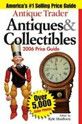 Antique Trader Antiques And Collectibles Price Guide 2006 Paperback By Husfloe...