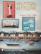 Nautical Antiques With Value Guide Hardcover By Ball Robert W. D. Like N...