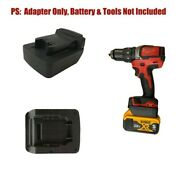 Replacement Adapter Conversion Tool Drill For Dewalt 18/20v Li-ion Battery