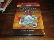 A Guide Book Of Canadian Coins - James A. Haxby 461 Pages Hb 1st Edition 2012