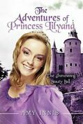 The Adventures Of Princess Lilyan The Shimmering Beauty Ball By Amy Innis