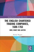 English Chartered Trading Companies, 1688-1763 Guns, Money And Lawyers, Har...