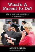 What's A Parent To Do How To Help Your Child Select The Right College, Pap...