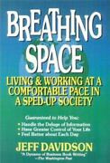Breathing Space Living And Working At A Comfortable Pace In A Sped-up Society
