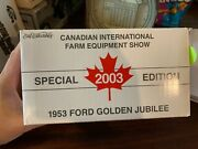 Ford 1953 Golden Jubilee Toy Tractor, 2003 Canadian International Farm Equipment