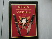 Knives Of The United States Military In Vietnam - M. W. Silvey - Illustrated
