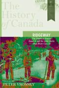 Ridgeway The American Fenian Invasion And The 1866 Battle That Made Canada