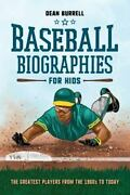 Baseball Biographies For Kids The Greatest Players From The 1960s To Today Bio