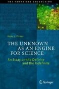 Unknown As An Engine For Science An Essay On The Definite And The Indefinit...