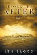 Before The After Book 4, The Erin Solomon Pentalogy By Jen Blood