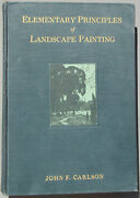 Elementary Principles Of Landscape Painting--john F. Carlson--1928 Special Ed.