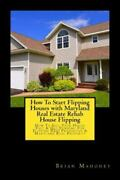 How To Start Flipping Houses With Maryland Real Estate Rehab House Flipping ...