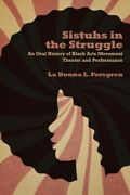 Sistuhs In The Struggle An Oral History Of Black Arts Movement Theater And ...