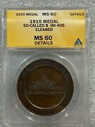 1915 So-called Dollar Hk-406 Panama Pacific Exposition Medal Coin Anacs Ms60
