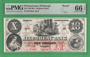 18xx Allegheny Bank Pittsburgh Pa 10 Proof Note Graded Pmg 66epq 56227