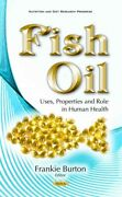 Fish Oil Uses Properties And Role In Human Health Hardcover By Burton Fr...