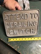 Railroad Sign Attend To Derailing Switch Cast Metal Crossing Signal Stop Train