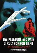 The Pleasure And Pain Of Cult Horror Films An Historical Survey