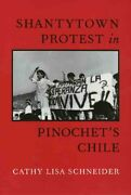 Shantytown Protest In Pinochetand039s Chile Paperback By Schneider Cathy Lisa B...