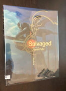 Jason Felix -- Salvaged The Art Of -- 2007 Signed 1st Edition Hardcover
