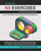 Siemens Nx Exercises 200 Practice Drawings For Nx And Other Feature-based Mo...