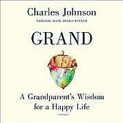 Grand A Grandparentand039s Wisdom For A Happy Life Cd/spoken Word By Johnson C...