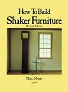 How To Build Shaker Furniture Paperback By Moser Thomas Acceptable Conditi...